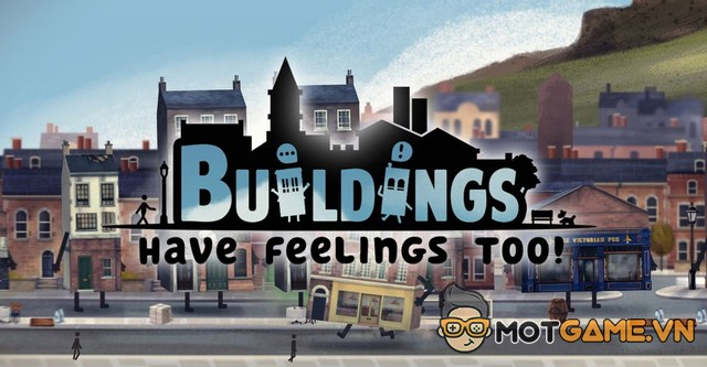 Đánh giá Buildings Have Feelings Too!: Khi những ngôi nhà cũng có cảm xúc