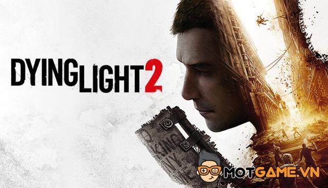 Dying Light 2 hé lộ những thông tin thú vị trong năm 2021
