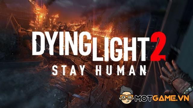 Dying Light 2 Stay Human ấn định ngày ra mắt chính thức!