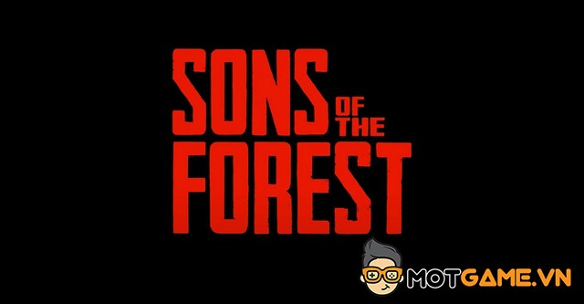 Sons of the Forest ra mắt trailer mới, kinh dị đến nỗi 'lạnh sống lưng'