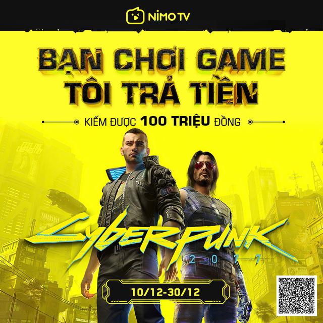 Chơi siêu phẩm Cyberpunk 2077 nhận 100 triệu đồng từ NimoTV!