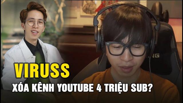 """ViruSs thú nhận sự thật """"điên rồ"""" đằng sau kênh YouTube 4 triệu subs bị xóa, tất cả không như mọi người nghĩ"""