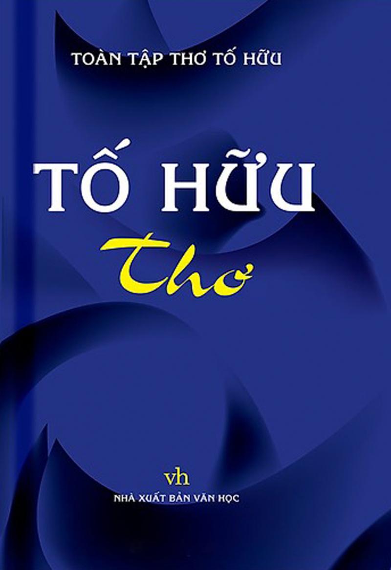 Top 10 Tác phẩm tiêu biểu của nhà thơ Tố Hữu