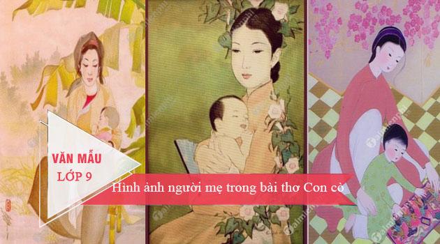 """Top 12 Bài văn cảm nhận về hình ảnh người mẹ trong bài thơ """"Con cò"""" của Chế Lan Viên (lớp 9) hay nhất"""