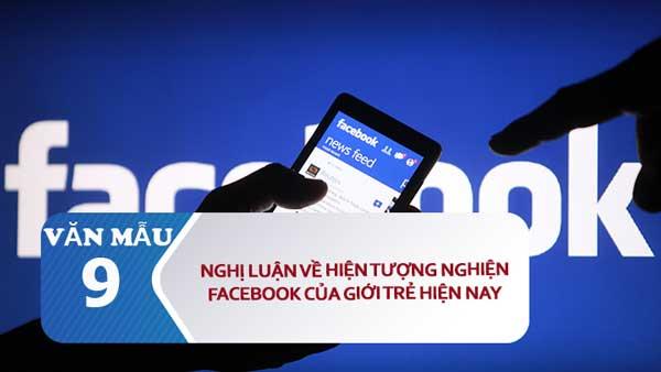 Top 12 Bài văn nghị luận về hiện tượng nghiện Facebook của giới trẻ hiện nay (lớp 9) hay nhất