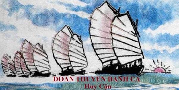 """Top 10 Bài văn phân tích bài thơ """"Đoàn thuyền đánh cá"""" của Huy Cận hay nhất"""