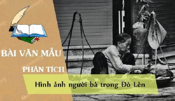 """Top 7 Bài văn phân tích hình tượng người bà trong """"Đò Lèn"""" của Nguyễn Duy (lớp 12) hay nhất"""