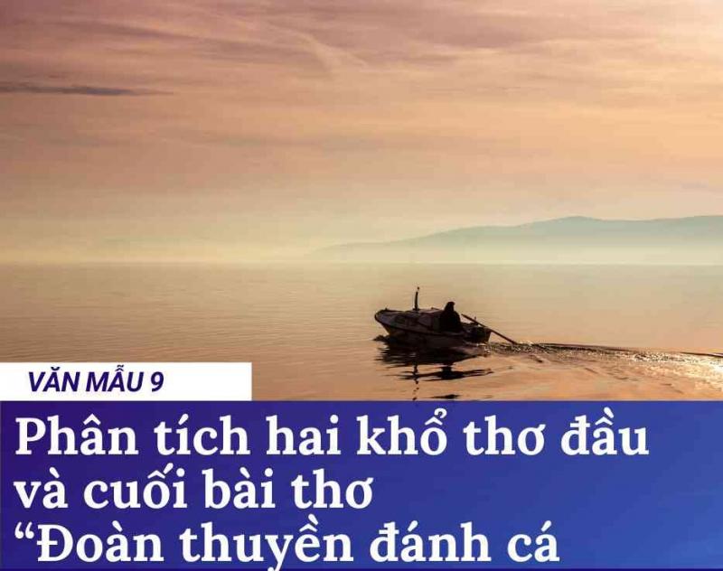 """Top 8 Bài văn phân tích khổ thơ đầu và khổ thơ cuối bài thơ """"Đoàn thuyền đánh cá"""" của Huy Cận (lớp 9) hay nhất"""