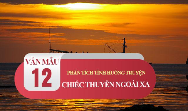 """Top 12 Bài văn phân tích tình huống truyện """"Chiếc thuyền ngoài xa"""" của Nguyễn Minh Châu (lớp 12) hay nhất"""