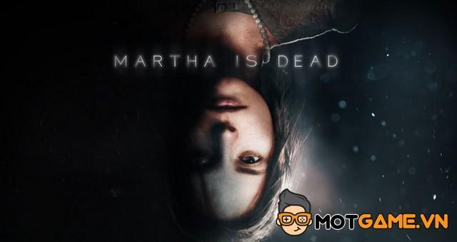Martha Is Dead và câu chuyện về hồn ma đầy bi thảm của một cô gái