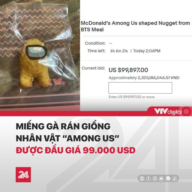 """VTV khiến CĐM sốc với thông tin miếng gà rán có hình Among Us được rao bán với mức giá lên tới """"tỷ đồng"""""""
