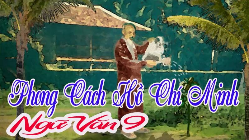 """Top 10 Bài văn phân tích văn bản """"Phong cách Hồ Chí Minh"""" của Lê Anh Trà"""
