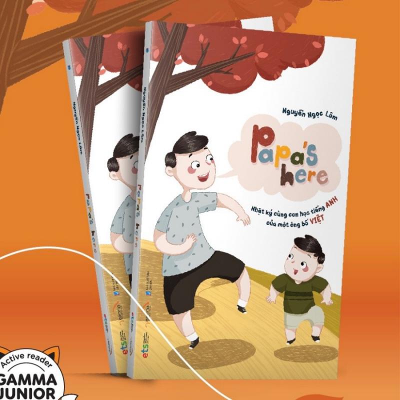 Papa's Here - Nhật Ký Cùng Con Học Tiếng Anh Của Một Ông Bố Việt