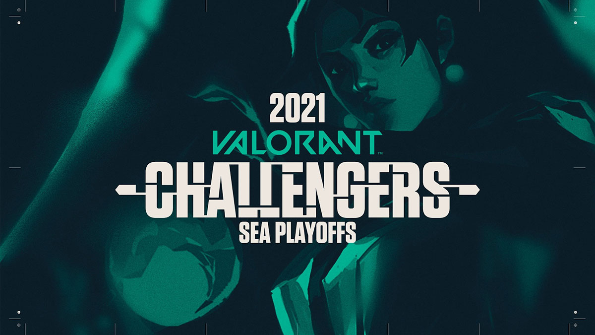 Tất tần tật về Valorant Champions Tour Stage 3 – Challengers SEA Playoffs 2021