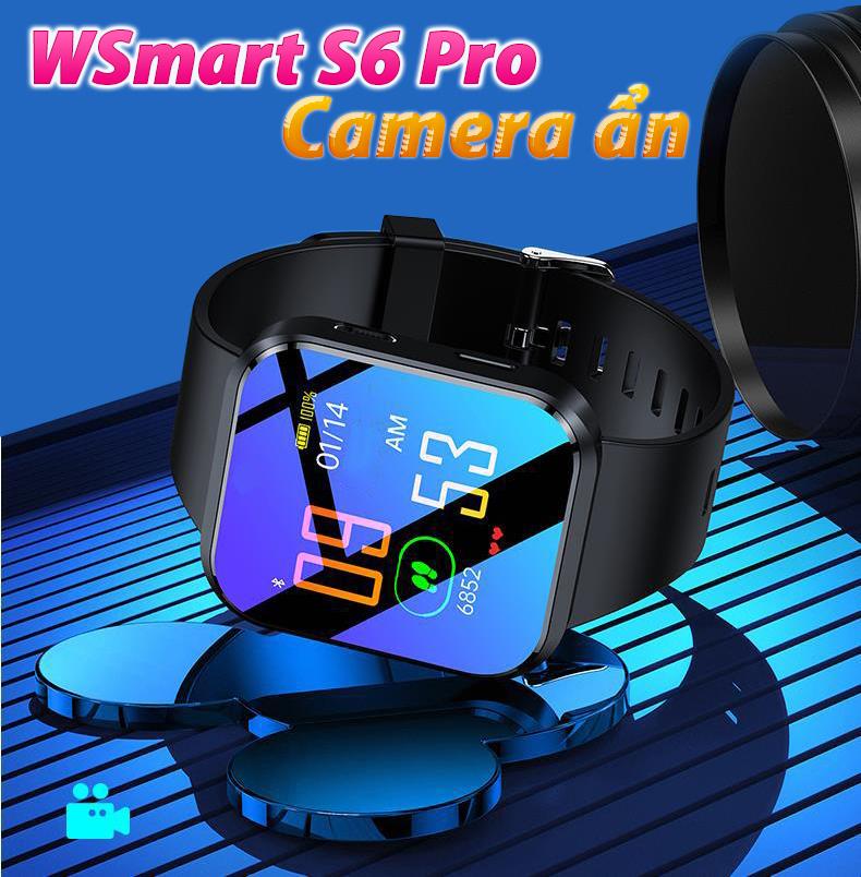 Tính năng đa dạng có trên Camera đồng hồ WSmart S6Pro.