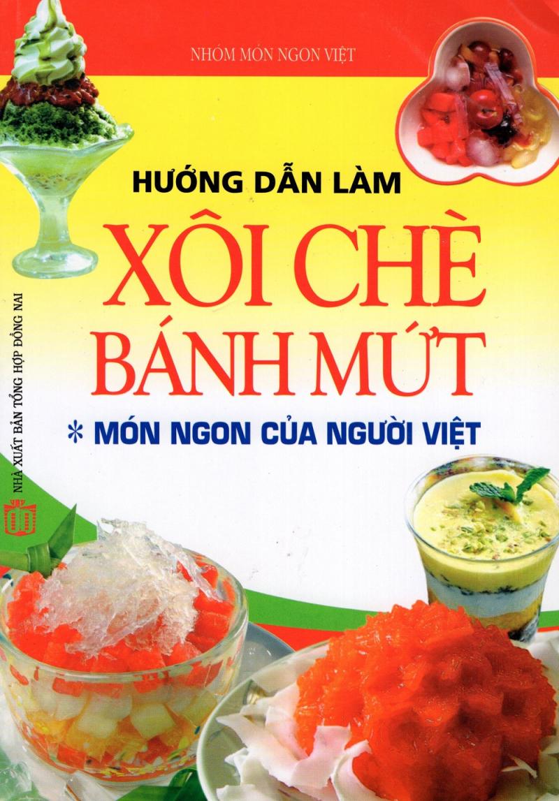 Hướng Dẫn Làm Xôi Chè Bánh Mứt – Món Ngon Của Người Việt