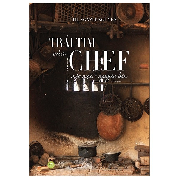 Trái Tim Của Chef - Mộc Mạc Nguyên Bản
